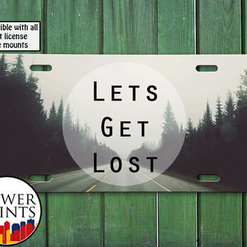 Let's Get Lost Tumblr Inspired Quote Fog and Woods Photography Cute For Front License Plate Car Tag One Size Fits All Vehicle Custom