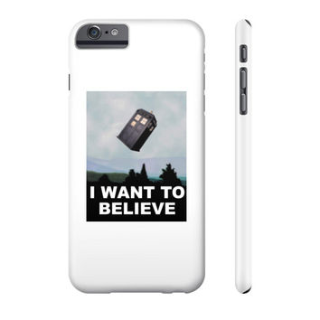 I Want to Believe... in The Doctor Phone Case