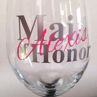 Custom maid/matron of honor wine glass