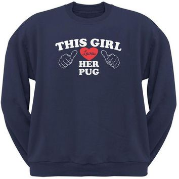CREYCY8 This Girl Loves Her Pug Navy Adult Crew Neck Sweatshirt