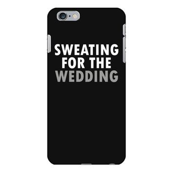 Sweating For The Wedding iPhone 6/6s Plus Case