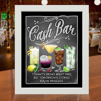 "Cash Bar Sign | CASH BAR (""Tonight's drinks aren't free but tomorrow's stories may be priceless"") Bar Sign with mixed drink illustrations"