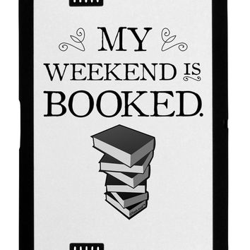 My Weekend Is Booked Kindle Fire HD 7 2nd Gen Cover