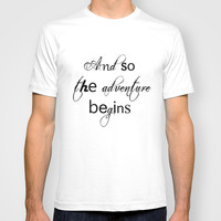And So The Adventure Begins T-shirt by White Print Design