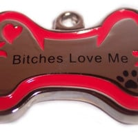 Bitches Love Me pet personality pendant bone shaped solid stainless steel ID name tag with s hook dog cat puppy charm charms