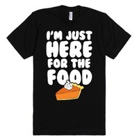 I'm Just Here For The Food-Unisex Black T-Shirt