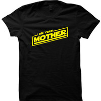 Mother's Day Gift I Am Your Mother T-Shirt #MothersDay #Gifts Star Wars Shirt Gifts For Mom Best Mom Ever Mothers Day Shirts I Love You Mom