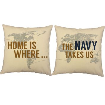 Home is Where the Navy Takes Us Throw Pillows