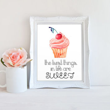 Cupcake The Best Things in Life are Sweet Printable Sign, Kitchen Watercolor Printable Digital Wall Art Template, Instant Download, 8x10