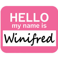 Winifred Hello My Name Is Mouse Pad