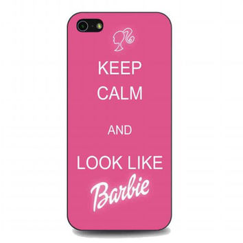 Keep Calm And Look Like Barbie For iphone 5 and 5s case