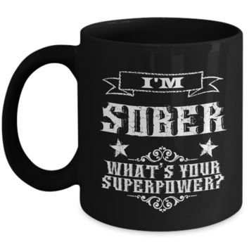 Sobriety Gifts for Women & Men - One Year Sober Anniversary Gifts - I'm Sober What's Your Superpower Coffee Mug Cool Ceramic Tea Cup