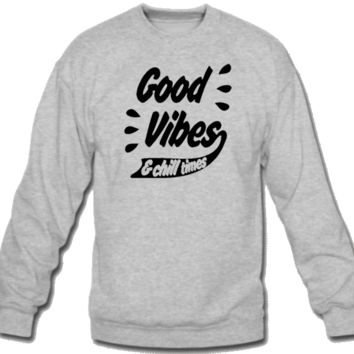 Good vibes Crew Neck