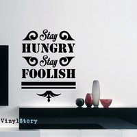 """Steve Jobs Inspiring Typography Wall Decal Quote """"Stay Hungry Stay Foolish"""" 23 x 17 inches"""