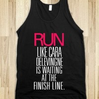 Run like Cara Delevingne is waiting at the finish line - Awesome fun #$!!*&