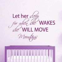 Wall Decal Quote Let Her Sleep For When She Wakes She Will Move Mountains Vinyl Sticker Art Bedroom Interior Design Kids Nursery Decor KY103