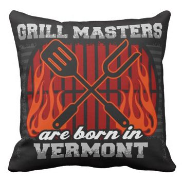 Grill Masters Are Born In Vermont Throw Pillow