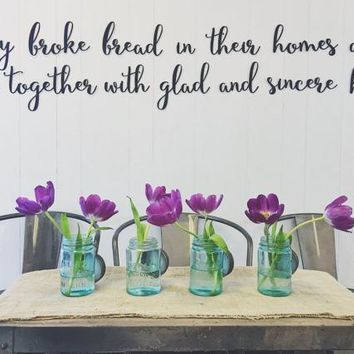 "Metal ""They Broke Bread in their Homes"" Script Sign - Black or Silver Galvanized"