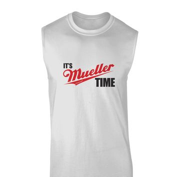 It's Mueller Time Anti-Trump Funny Muscle Shirt by TooLoud