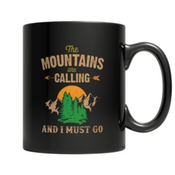 """The Mountains Are Calling And I Must Go"" 11 Oz. Black Coffee Mugs(Version 1)"
