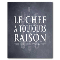 Kitchen Wall Art - Le chef a toujours raison. The chef is always right - housewarming gift knife fork spoon typography word art
