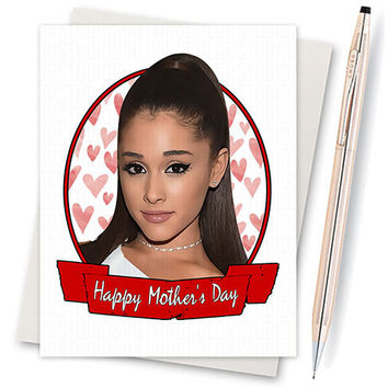 Funny Mothers Day - Ariana Grande - Dangerous Woman - Cute Mothers Day - Mothers Day Card - Funny Mom Card - Greeting Card - Mother Day Gift