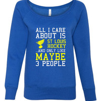 All I Care About St Louis Hockey Maybe 3 People Playoff Hockey Ladies Wideneck Sweatshirt Fashion Blues Hockey Wideneck