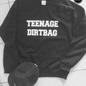 Teenage dirtbag black sweatshirt jumper gift cool fashion sweatshirts girls UNISEX sizing women sweater