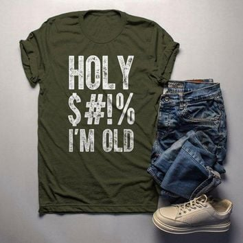 ad544b83b Men's Funny Birthday Shirt Holy I'm Old Shirts Hilarious Birthda