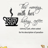 Wall Decals Vinyl Decal Sticker Quote This Morning With Her Having Coffee Home Interior Design Love Art Murals Kitchen Cafe Decor KT150 - Edit Listing - Etsy