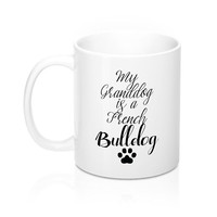 My GrandDog Is A French Bulldog Mugs