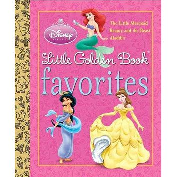 Little Golden Book Favorites: The Little Mermaid; Beauty and the Beast; Aladdin (Little Golden Book Favorites)