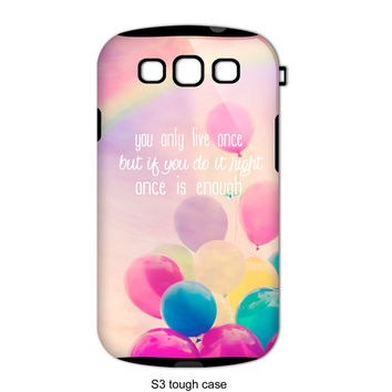 "Typography phone case,Samsung S3,S4, iphone4,5 ""you only live once"", whimsical balloon photography, quote,colorful,rainbow"
