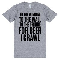 To The Fridge For Beer I Crawl
