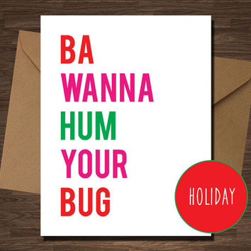 Funny Naughty Christmas Card for Boyfriend Girlfriend Husband Wife Ba Wanna Hum  Your Bug