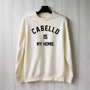 Camila Cabello is My Homie Sweatshirt Sweater Shirt – Size XS S M L XL