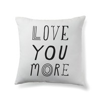 Love You More' Throw Pillow