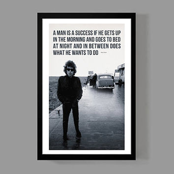 Bob Dylan Custom Poster Print - Success Quote - Inspirational, Motivational, Music, Classic