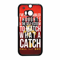 Fall Out Boy Watch A Catch Quote HTC One M8 Case