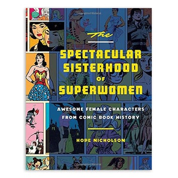 The Spectacular Sisterhood of Superwomen