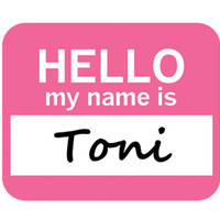 Toni Hello My Name Is Mouse Pad