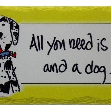 Dog Theme Tumbled Tile Sign All You Need Is Love And A Dog CounterArt Stone