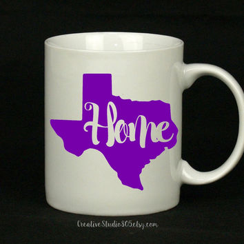 State of Texas - home - coffee mug - cute coffee cups - unique coffee mug - personalized coffee mug - girly mug - love coffee mug
