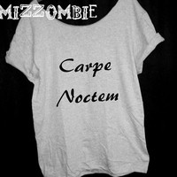 Carpe Noctem  Tshirt, Off The Shoulder, Over sized,   graphic tee, mizzombie grunge Seize The Night
