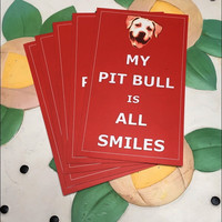 "My Pit Bull Is All Smiles 3"" x 5"" Sticker"