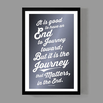 It is the journey that matters in the end - Typographic Art - Modern Quote Travel Print