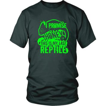 Reptiles T-shirt - I promise honey, this is my last reptile