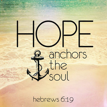 Hebrews 6:19 Hope anchors the soul Art Print by Pocket Fuel