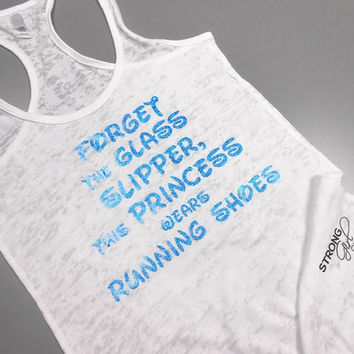 Forget the Glass Slipper This Princess Wears Running Shoes Tank Top. Crossfit Tank Top. Workout Burnout Tank Top. Racerback Tank. Disney.