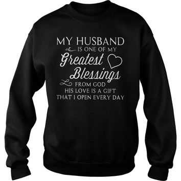 My Husband Is One Of My Greatest Blessings Sweatshirt Unisex